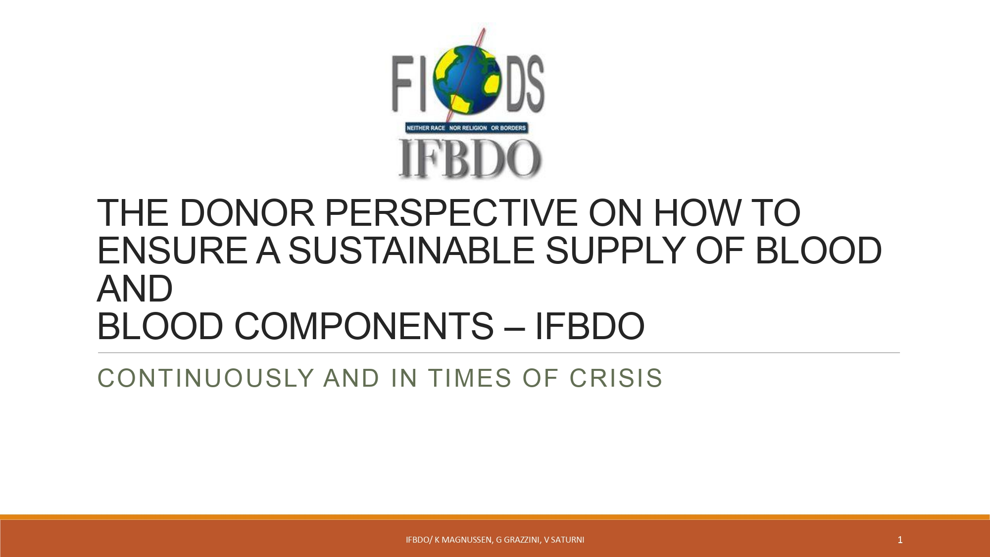 THE DONOR PERSPECTIVE ON HOW TO ENSURE A SUSTAINABLE SUPPLY OF BLOOD AND BLOOD COMPONENTS
